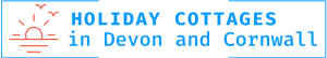 Holiday cottages in Devon and Cornwall